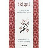 Ikigai: Els secrets de Japó per a una vida llarga i feliç