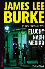 Flucht nach Mexiko: Ein Dave-Robicheaux-Krimi, Band 14 (Ein Dave Robicheaux-Krimi)