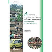 Agricultures et développement urbain en Afrique subsaharienne: Environnement et enjeux sanitaires