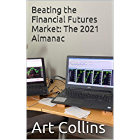 Beating the Financial Futures Market: The 2021 Almanac (Beating the Financial Futures Market Almanacs Book 4) (English…