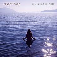 U kin B the Sun [Explicit]