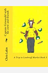 Captain Grisswold with his crew and friends: A Trip to Lowbruff Market Kindle Edition