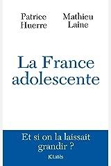 La France adolescente (Essais et documents) Format Kindle