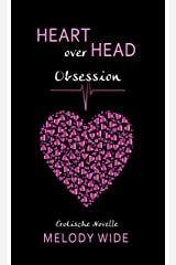Heart over Head: Obsession Kindle Ausgabe