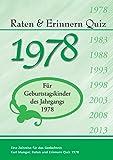 Raten und Erinnern Quiz 1978: Ein Jahrgangsquiz für Geburtstagskinder des Jahrgangs 1978