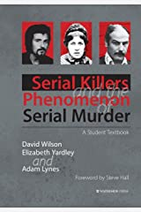 Serial Killers and the Phenomenon of Serial Murder: A Student Textbook Paperback