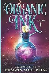 Organic Ink: Vol One: A Dragon Soul Press Anthology Paperback