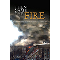 Then Came the Fire: Personal Accounts From the Pentagon, 11 September 2001 (English Edition)