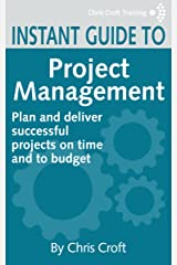 Project Management: Plan and deliver successful projects on time and to budget (Instant Guides) Kindle Edition