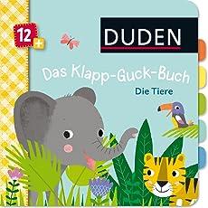 Duden 12+: Das Klapp-Guck-Buch: Die Tiere: ab 12 Monaten (DUDEN Pappbilderbücher 12+ Monate)