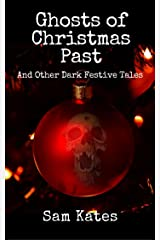 Ghosts of Christmas Past And Other Dark Festive Tales Kindle Edition
