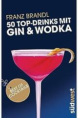 50 Top-Drinks mit Gin und Wodka Kindle Ausgabe