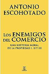 Los enemigos del comercio (pack): Una historia moral de la propiedad I, II y III Versión Kindle