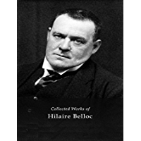 The Complete Works of Hilaire Belloc (English Edition)