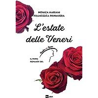 L'estate delle Veneri. Il primo romanzo de «Il Paradiso delle signore»