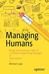 Managing Humans: Biting and Humorous Tales of a Software Engineering Manager Paperback