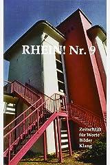 Rhein!  Nr. 9: Zeitschrift für Worte, Bilder, Klang Taschenbuch