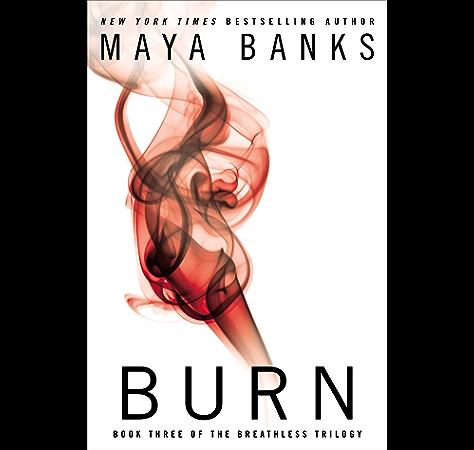 Burn The Breathless Trilogy Book 3 Ebook Banks Maya Amazon In Kindle Store