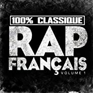 100% Classique Rap Français, vol. 1 [Explicit]