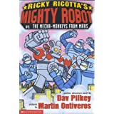 Mighty Robot Versus the Mecha Monkeys from Mars (Ricky Ricotta)