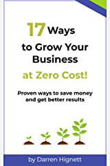 17 Ways to Grow Your Business at Zero Cost! Kindle Edition