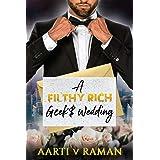 A Filthy Rich Geek's Wedding: A Novella (Filthy Rich Geeks)