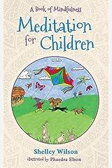 Meditation For Children: A Book of Mindfulness Paperback