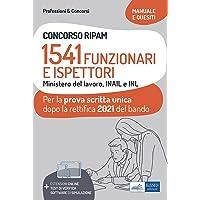 Concorso RIPAM. 1541 Funzionari e Ispettori Ministero del Lavoro, INAIL e INL. Manuale e quesiti per la prova scritta…
