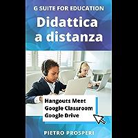 Didattica a distanza con Hangouts Meet, Google Classroom, Google Drive (G Suite for Education)