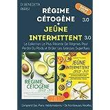 Régime Cétogène+Jeûne Intermittent 3.0; La Collection La Plus Récente De Régimes Pour Perdre Du Poids Et Brûler Les Graisses