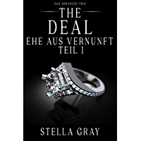 The Deal – Ehe aus Vernunft, Teil 1 (Das Arranged Trio)