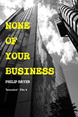 None of Your Business by Philip Bryer (31-Aug-2010) Paperback Paperback