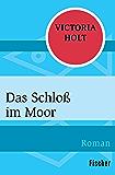 Das Schloß im Moor: Roman
