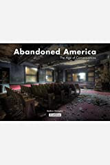 Abandoned America: The Age of Consequences (Jonglez) Gebundene Ausgabe
