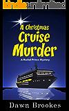 A Christmas Cruise Murder (A Rachel Prince Mystery Book 5)