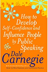 How to Develop Self-confidence and Influence People by Public Speaking (Personal Development) Paperback