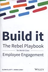 Build It: The Rebel Playbook for World Class Employee Engagement Hardcover