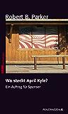 Wo steckt April Kyle?: Ein Auftrag für Spenser, Band 9