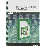 Calc. Teoría y Ejercicios (LibreOffice)
