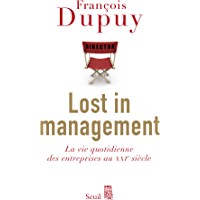 Lost in Management. La vie quotidienne des entreprises au XXIe siècle (SCIEN HUM (H.C))