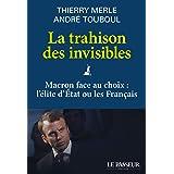 La trahison des invisibles - Macron face au choix : l'élite d'Etat ou les Français