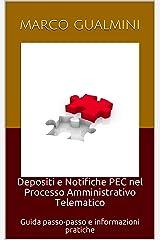 Depositi e Notifiche PEC nel Processo Amministrativo Telematico: Guida passo-passo e informazioni pratiche (Processi telematici) Formato Kindle
