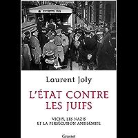 L'État contre les juifs : Vichy, les nazis et la persécution antisémite (essai français)