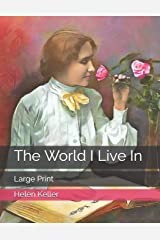 The World I Live In: Large Print Paperback