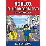 Roblox. El libro definitivo: Guía no oficial (Roca Juvenil)