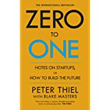 Zero to One: Note on Start Ups, or How to Build the Future