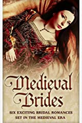 Medieval Brides: The Novice Bride / The Dumont Bride / The Lord's Forced Bride / The Warrior's Princess Bride / The Overlord's Bride / Templar Knight, Forbidden Bride Kindle Edition