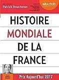 Histoire mondiale de la France: Livre audio 3 CD MP3 - Livret 8 pages - Suivi d'un entretien avec l'auteur