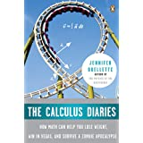 The Calculus Diaries: How Math Can Help You Lose Weight, Win in Vegas, and Survive a Zombie Apocalypse