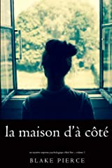 La maison d'à côté (Un mystère suspense psychologique Chloé Fine – Volume 1) (French Edition) Versión Kindle